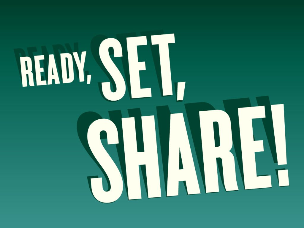 Ready, set, share